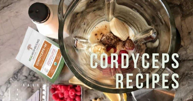 Cordyceps Mushrooms Recipes